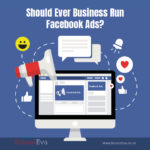 Should Every Business Run Facebook Ads