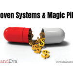 Proven Systems & Magic Pills
