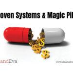 Proven Systems & Magic Pills
