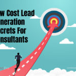 Low Cost Lead Generation Secrets For Consultants