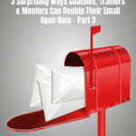 3 Surprising Ways Trainers & Mentors Can Double Their Email Open Rate Part 3