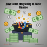 How To Use Storytelling To Raise Finance
