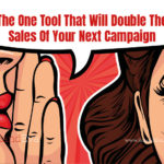 The One Tool That Will Double The Sales Of Your Next Campaign