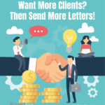 Want More Clients? Then Send More Letters