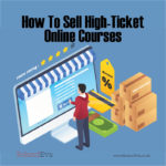 How To Sell High-Ticket Online Courses